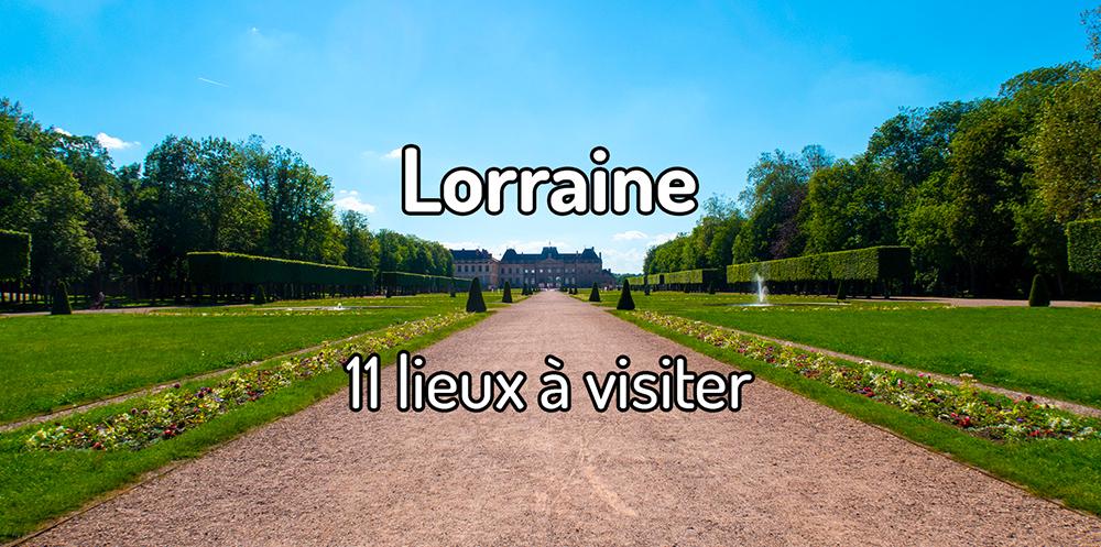 11 lieux à visiter en Lorraine