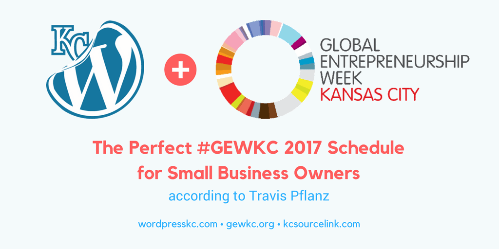 The Perfect Global Entrepreneurship Week – Kansas City 2017 Schedule for Small Business Owners