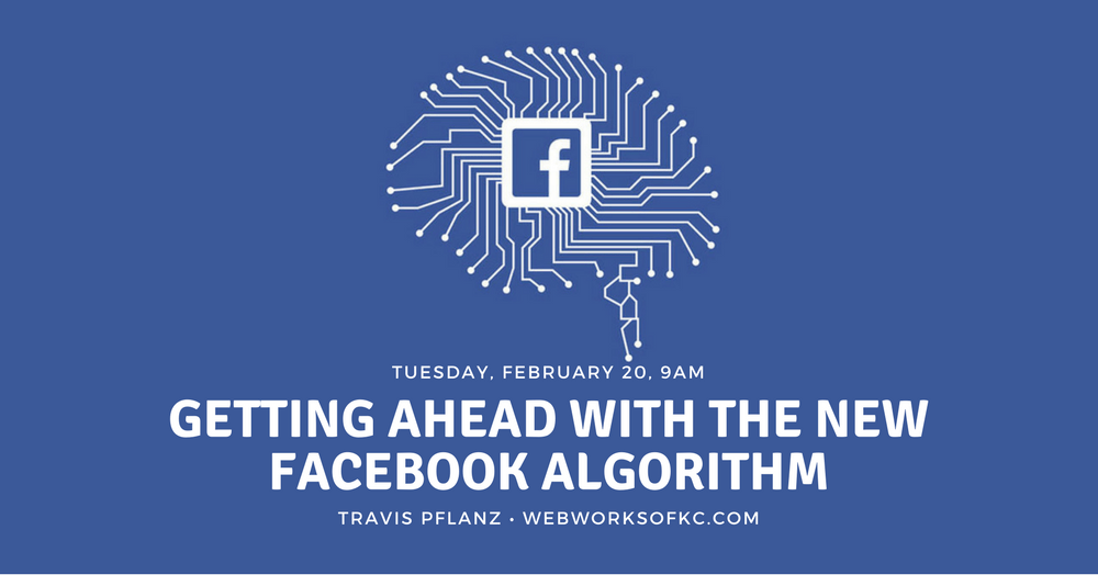 Getting Ahead with the New Facebook Algorithm Presentation