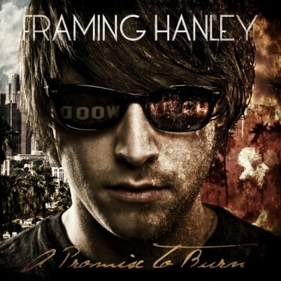 Framing Hanley,A Promise To Burn