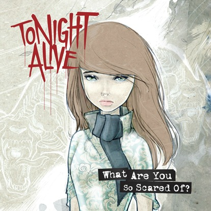 Tonight Alive  'What Are You So Scared Of' Cover Album Art Work