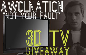 "AWOLNATION ""Not Your Fault"" 3D TV Giveaway"