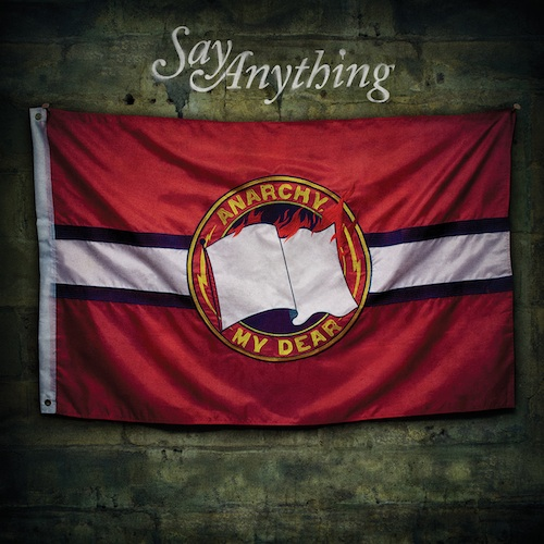 Say Anything 'Anarchy, My Dear' Cover Artwork