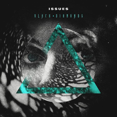 "Issues Announce Debut EP ""Black Diamonds"" Cover Artwork"