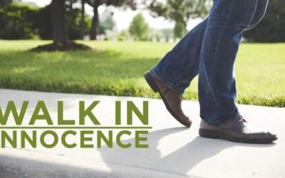 Pastor: 3 Ways to Walk in Innocence