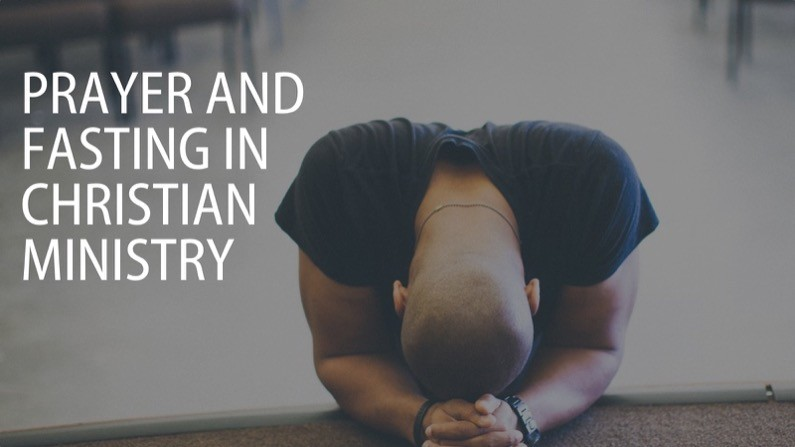 Prayer and fasting in Christian ministry
