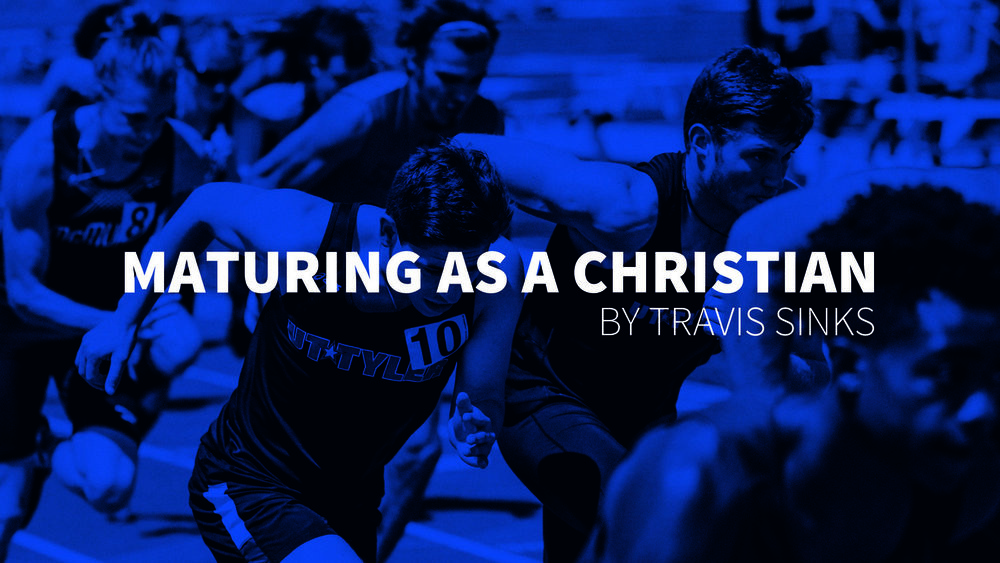 Maturing As A Christian