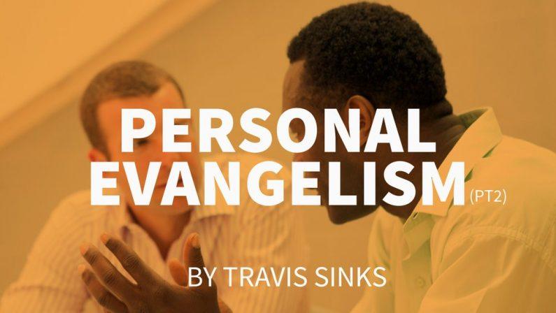 Personal Evangelism (pt2)