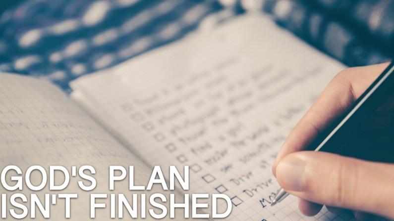 God's Plan Isn't Finished
