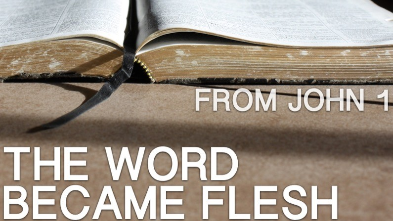 The Word Became Flesh (John 1)