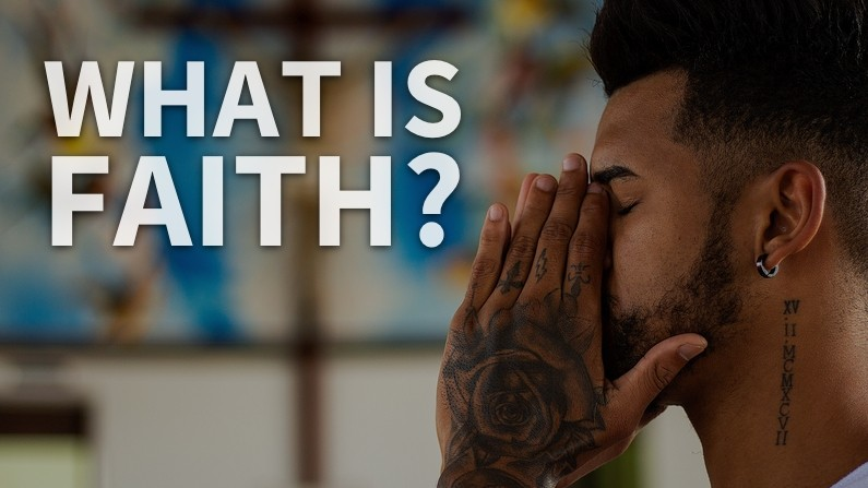 What Is Faith? (Hebrews 11, Part 1)