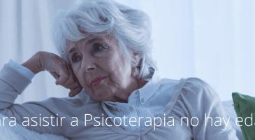 Para asistir a Psicoterapia no hay edad