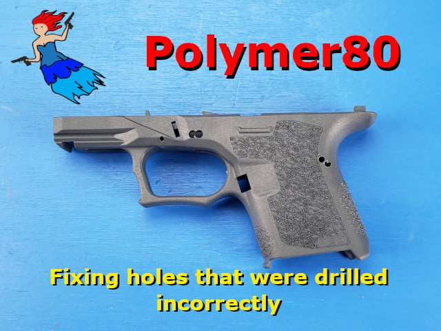 Fixing a Polymer80 Frame - Incorrectly drilled holes post picture