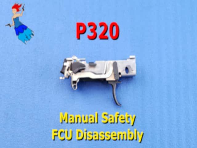 P320 Manual Safety FCU disassembly