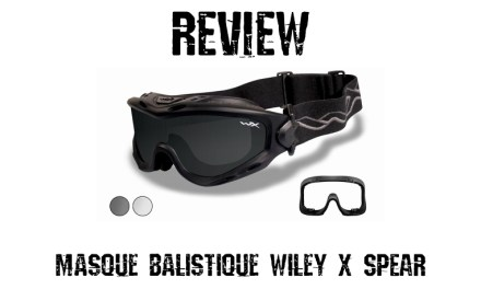 Masque Balistique WILEY X SPEAR (MàJ 09/12/16)