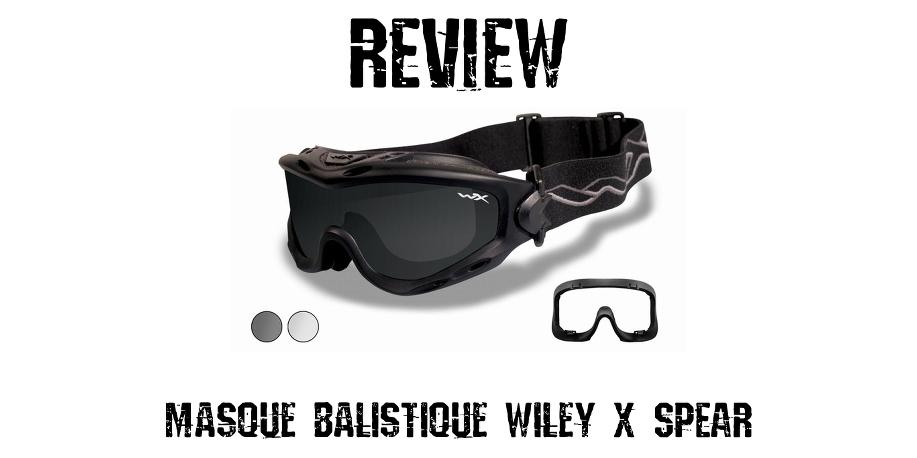 Masque Balistique WILEY X SPEAR (MàJ 09/12/16)