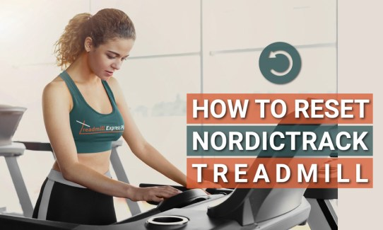 How to Reset NordicTrack Treadmill