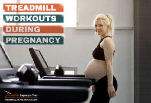 Pregnancy Treadmill Workouts