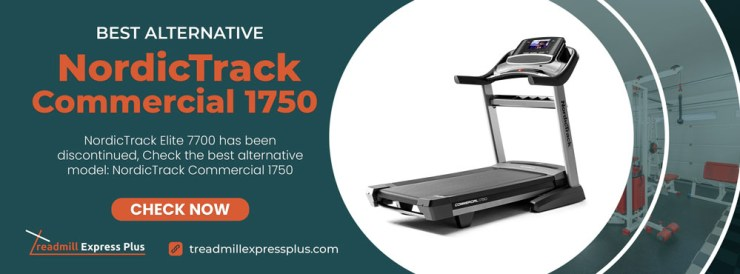 NordicTrack Elite 7700 Treadmill has been discontinued, the best alternative model is: NordicTrack Commercial 1750