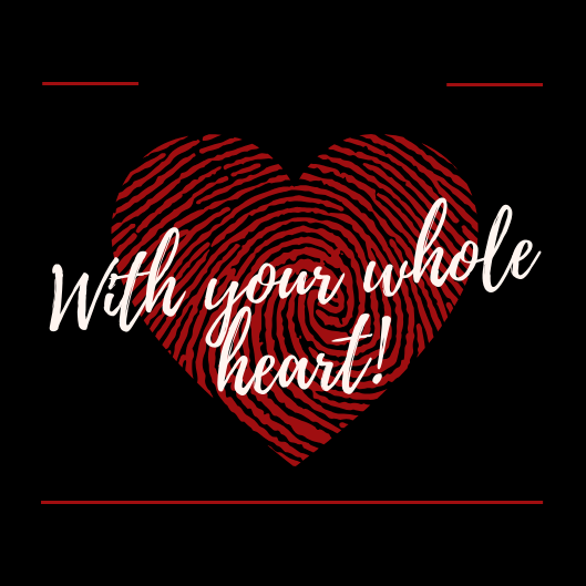Withyourwholeheart