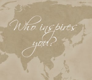 Who inpsires you?