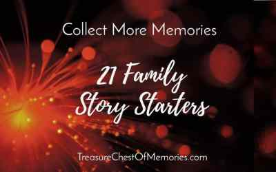 21 Family Story Starters for Family History Month