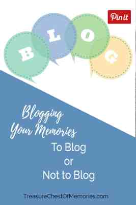 Blogging Your Memories to Blog or not to blog Graphic