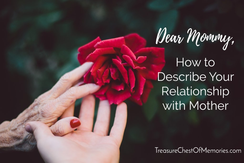 Desribing Your Relationship with mother Graphic with elderly hand, young hand and a rose