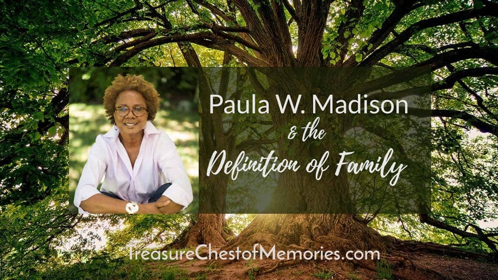 The Definition of Family and Paula W Madison