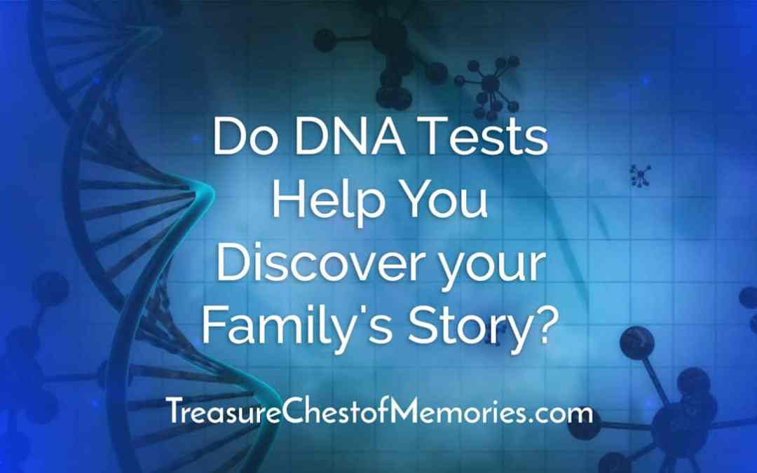 Do DNA Tests Help You Discover your Family's Story?