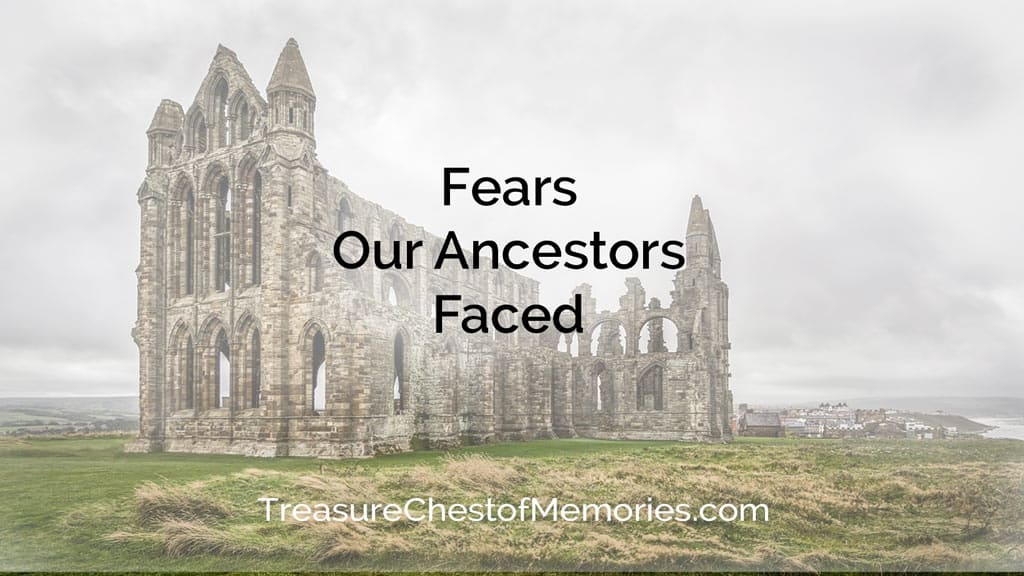 A deserted abbey below text of Fears Our Ancestors Faced