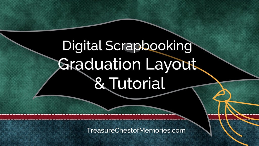 Graduation Layout and tutorial for Con-Gradulations Blog Hop