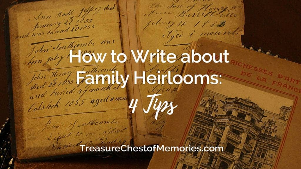How to Write about Family Heirlooms
