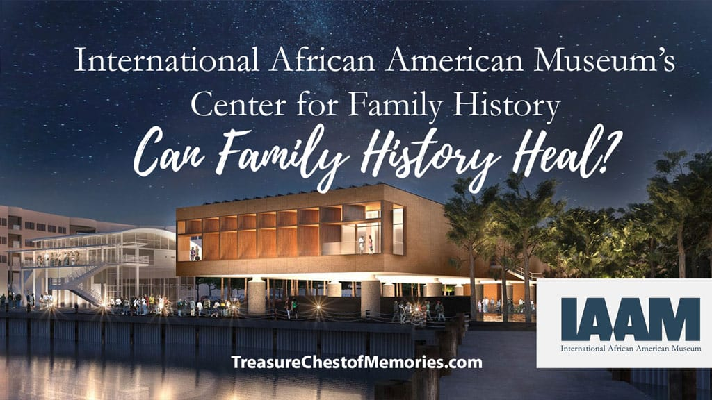 The International African American Museum:Can Family History Heal?