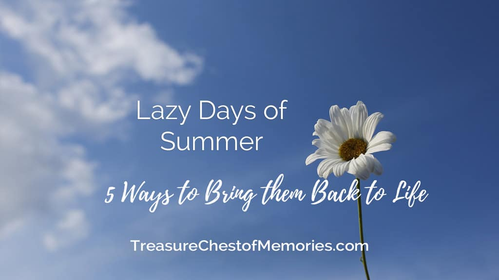 Graphic Lazy Days of Summer 5 ways to bring them back to life