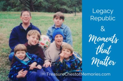 Legacy Republic and Moments that Matter