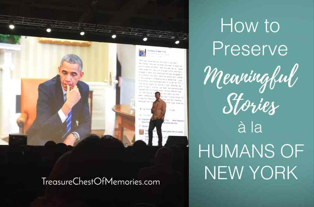 How to Preserve Meaningful Stories à la Humans of New York