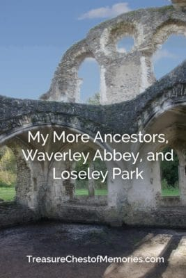My More Ancestors, Waverley Abbey and Loseley Park pinnable image