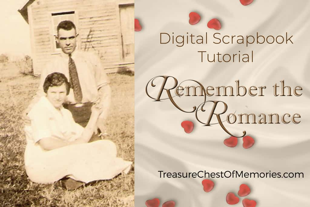 Remember the Romance – Scrapbook Tutorial