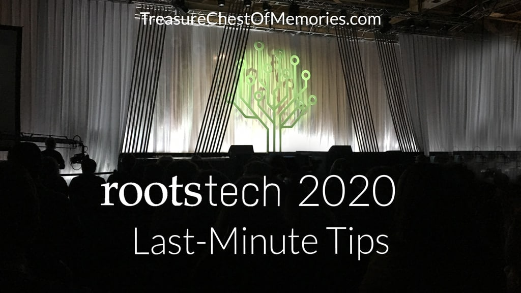 Last-Minute Tips for RootsTech 2020