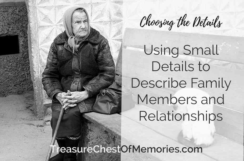 Using Small Details to Describe Family Members and Relationships