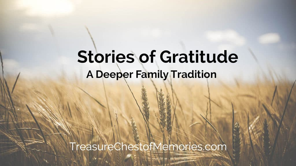 Stories of Gratitude: A Deeper Family Tradition