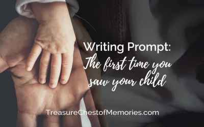 The first time you saw your child: A Writing Prompt