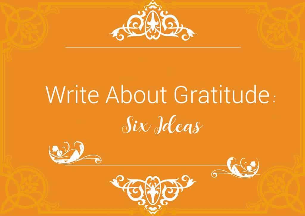 Write about Gratitude