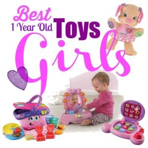 Best Toys for 1 Year Old Girls - Gifts Any Occasion