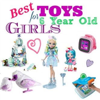 Best Toys 6 Year Old Girls
