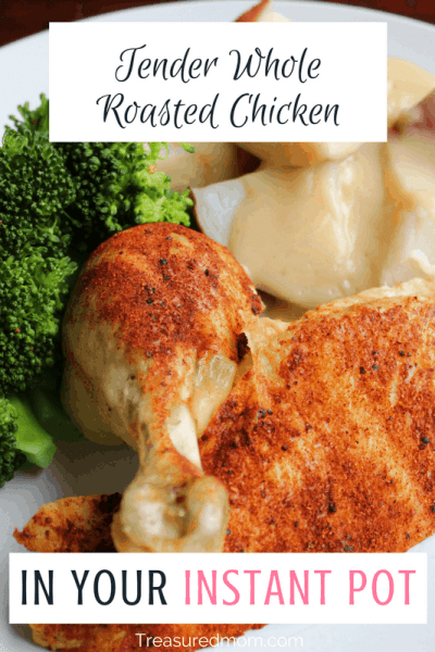 Whole Roasted Rotisserie Chicken Instant Pot