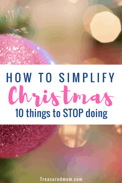 How to Simplify Christmas – 10 Things To Stop Doing