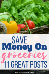 11 Great posts to help you save money on groceries. There are a ton of tips here. Click to read this roundup of the best tips and learn how to get your grocery budget on track. #savemoney #groceries #howtosavemoney #treasuredmom