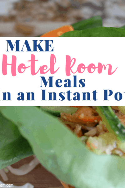 Instant Pot Hotel Room Meals – Save Your Travel Budget